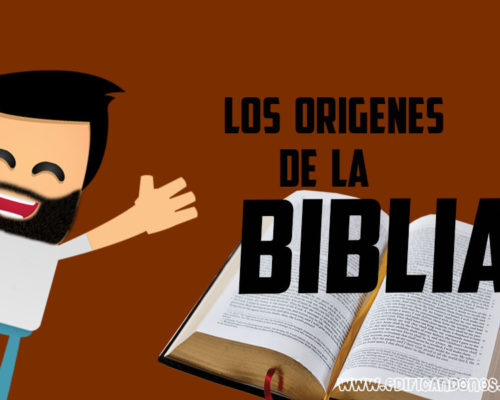 El Origen de la Biblia